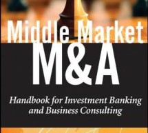 Book Review:  Middle Market M&A: Handbook for Investment Banking and Business Consulting